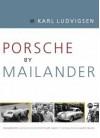 Porsche by Mailander - Karl Ludvigsen