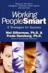 Working PeopleSmart: 6 Strategies for Success - Mel Silberman, Freda Hansburg