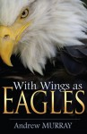 With Wings As Eagles - Andrew Murray