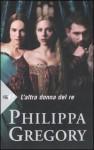 L'altra donna del re - Linda De Angelis, Philippa Gregory