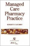 Managed Care Pharmacy Practice - Robert Navarro