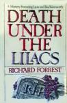 Death Under The Lilacs - Richard Forrest