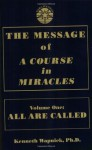 The Message of 'A Course in Miracles': All Are Called, Few Choose to Listen - Kenneth Wapnick