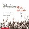 Nicht mit mir - Per Petterson, Sebastian Rudolph, Bernd Grawert, Nina Petri, Walter Kreye, HörbucHHamburg HHV GmbH