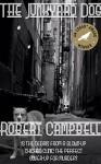 The Junkyard Dog (Jimmy Flannery Mysteries Book 1) - Robert Campbell