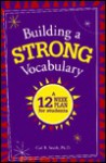 Building A Strong Vocabulary: A Twelve Week Plan For Students - Carl Bernard Smith