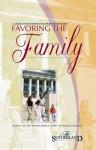 Favoring the Family: A Legislative Handbook in Support of the Family - Allan Carlson, John Harmer, Paul Mero
