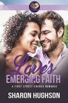 Love's Emerging Faith: Texas Homecoming, Book 3 (First Street Church 20) - Sharon Hughson