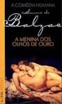 A Menina dos Olhos de Ouro - Honoré de Balzac, Ilana Heineberg