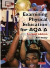 Examining Physical Education For Aqa A: Student Book - Kirk Bizley
