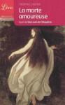 La morte amoureuse, suivi de Une nuit de Cléopâtre - Théophile Gautier