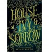 [ House of Ivy & Sorrow By Whipple, Natalie ( Author ) Paperback 2014 ] - Natalie Whipple