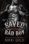 Saved by the Bad Boy - Nikki Wild