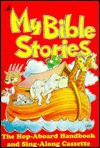 My Bible Stories: With Sing-Along Songs - Carol Greene