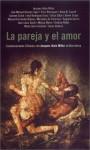 La Pareja y el Amor: Conversaciones Clinicas Con Jacques-Alain Miller In Barcelona - Jacques-Alain Miller
