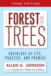 The Forest and the Trees: Sociology as Life, Practice, and Promise - Allan Johnson
