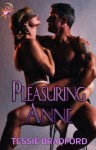 Pleasuring Anne by Tessie Bradford - Tessie Bradford