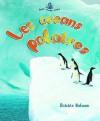 Les Oceans Polaires (Petit Monde Vivant) (French Edition) - Bobbie Kalman, Molly Aloian, Marie-Josee Briere