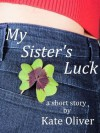 My Sister's Luck - Kate Oliver