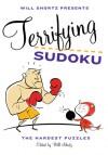 Will Shortz Presents Terrifying Sudoku: The Hardest Puzzles - Will Shortz