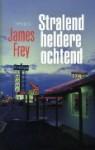 Stralend heldere ochtend - James Frey, Mario Molegraaf
