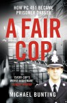 A Fair Cop: The True Story of a Policeman's Struggle to Survive Prison - Michael Bunting