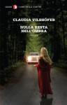 Nulla resta nell'ombra (I LIBRI DELLA CIVETTA) (Italian Edition) - Claudia Vilshöfer, Riccardo Cravero