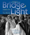 Bridge of Light: Yiddish Film between Two Worlds (Interfaces: Studies in Visual Culture) - J. Hoberman