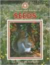 The Nature and Science of Seeds - Jane Burton, Kim Taylor