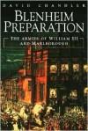 Blenheim Preparation: The Armies of William III and Marlborough - David G. Chandler