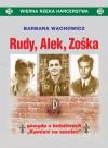 """Rudy, Alek, Zośka. Gawęda o bohaterach """"Kamieni na szaniec"""" (Wierna Rzeka Harcerstwa, #3) - Barbara Wachowicz"""