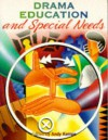 Drama Education And Special Needs: A Handbook For Teachers In Mainstream And Special Schools - Andy Kempe