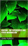 Kratom - my experiences and other information - John Purkey