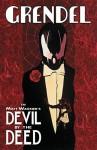 Grendel: Devil By The Deed - Matt Wagner, Rich Rankin
