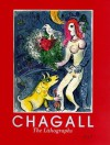 Marc Chagall: The Lithographs: La Collection Sorlier - Marc Chagall