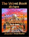 The Velvet Book: Mohara - Jacquelyn Verze-Reeher