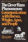 Clever Hans Phenomenon: Communication With Horses, Whales, and People (Annals of the New York Academy of Sciences) - Thomas A. Sebeok