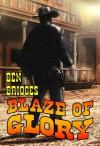 Blaze of Glory - Ben Bridges