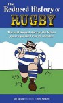 The Reduced History of Rugby (Reduced History) - Iain Spragg