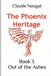 The Phoenix Heritage Book 3: Out of the Ashes - Claude Nougat