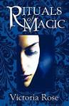 Rituals of Magic - Victoria Rose