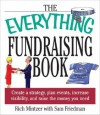 The Everything Fundraising Book: Create a Strategy, Plan Events, Increase Visibility, and Raicreate a Strategy, Plan Events, Increase Visibility, and Raise the Money You Need Se the Money You Need - Rich Mintzer, Samuel Friedman