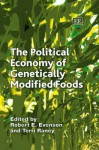 The Political Economy of Genetically Modified Foods - Robert E. Evenson, Terri Raney