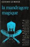 La Mandragore Magique - Gustave Le Rouge