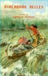 Birchbark Belles: Women on the Michigan Frontier - Larry B. Massie