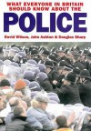 What Everyone In Britain Should Know About The Police - David Wilson