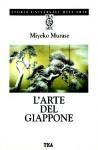 L'arte del Giappone - Falco Rossi, Miyeko Murase