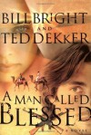 A Man Called Blessed - Bill Bright, Ted Dekker