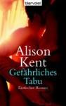 Gefährliches Tabu (Erotischer Roman) - Alison Kent