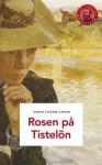 Rosen på Tistelön 1: Berättelse från Skärgården (Rosen på Tistelön, #1) - Emilie Flygare-Carlén